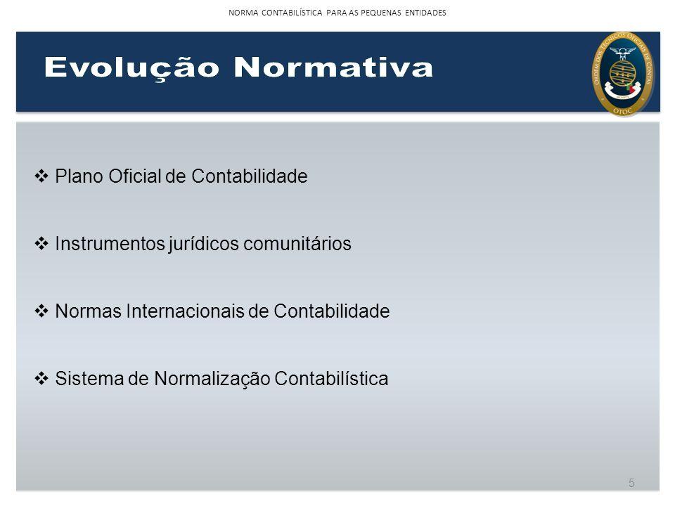 Plano Oficial de Contabilidade Instrumentos jurídicos comunitários Normas Internacionais de Contabilidade Sistema de Normalização Contabilística 5 NOR