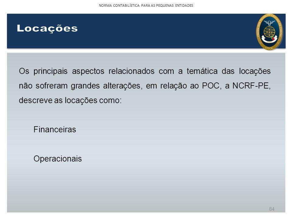 Os principais aspectos relacionados com a temática das locações não sofreram grandes alterações, em relação ao POC, a NCRF-PE, descreve as locações co