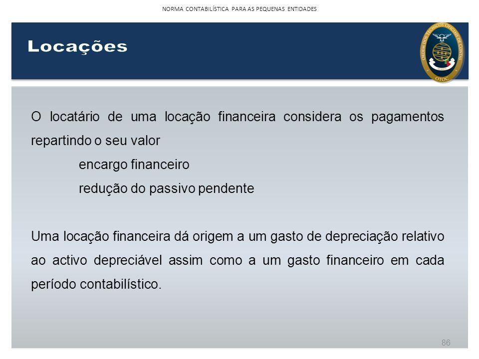 O locatário de uma locação financeira considera os pagamentos repartindo o seu valor encargo financeiro redução do passivo pendente Uma locação financ