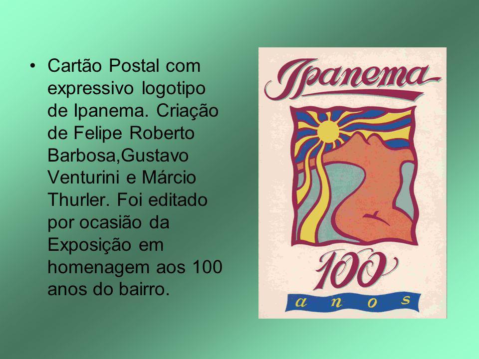 Cartão Postal com expressivo logotipo de Ipanema. Criação de Felipe Roberto Barbosa,Gustavo Venturini e Márcio Thurler. Foi editado por ocasião da Exp