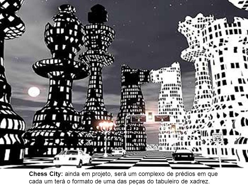 Chess City: ainda em projeto, será um complexo de prédios em que cada um terá o formato de uma das peças do tabuleiro de xadrez.