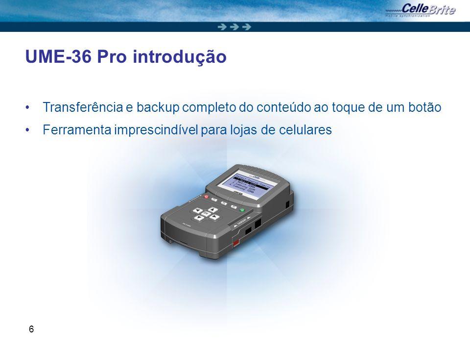 6 UME-36 Pro introdução Transferência e backup completo do conteúdo ao toque de um botão Ferramenta imprescindível para lojas de celulares