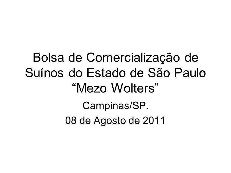 Bolsa de Comercialização de Suínos do Estado de São Paulo Mezo Wolters Campinas/SP.