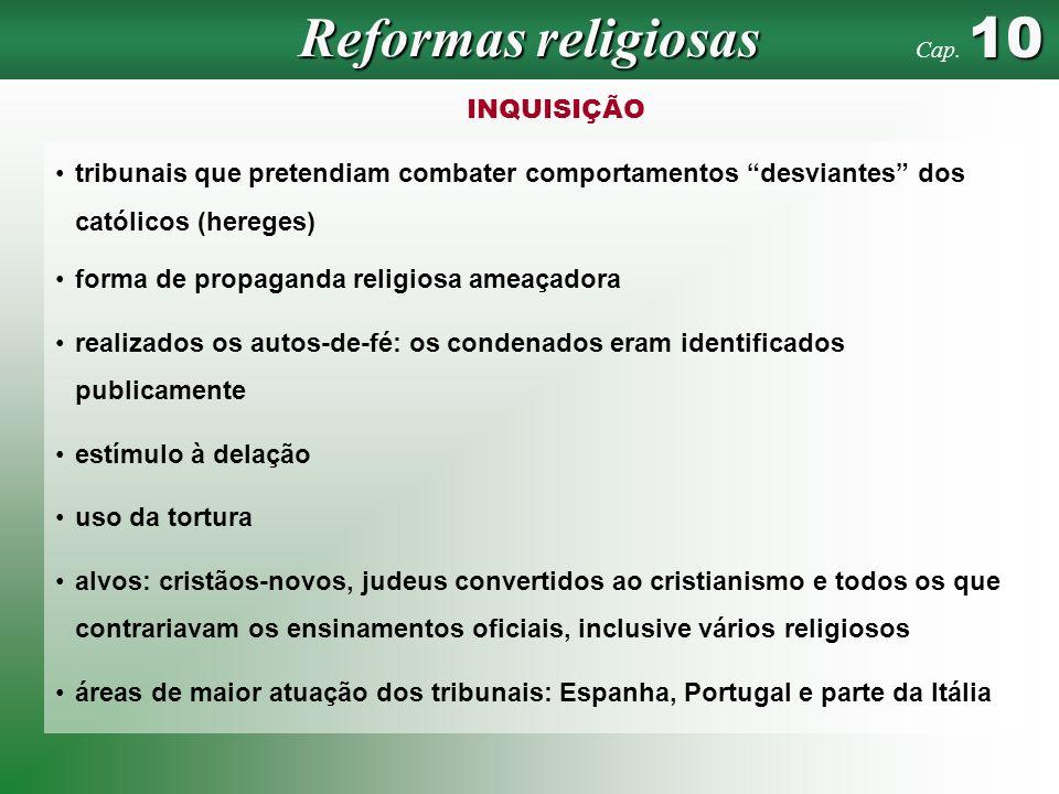 História Geral e do Brasil – 2.ª edição INQUISIÇÃO tribunais que pretendiam combater comportamentos desviantes dos católicos (hereges) forma de propag