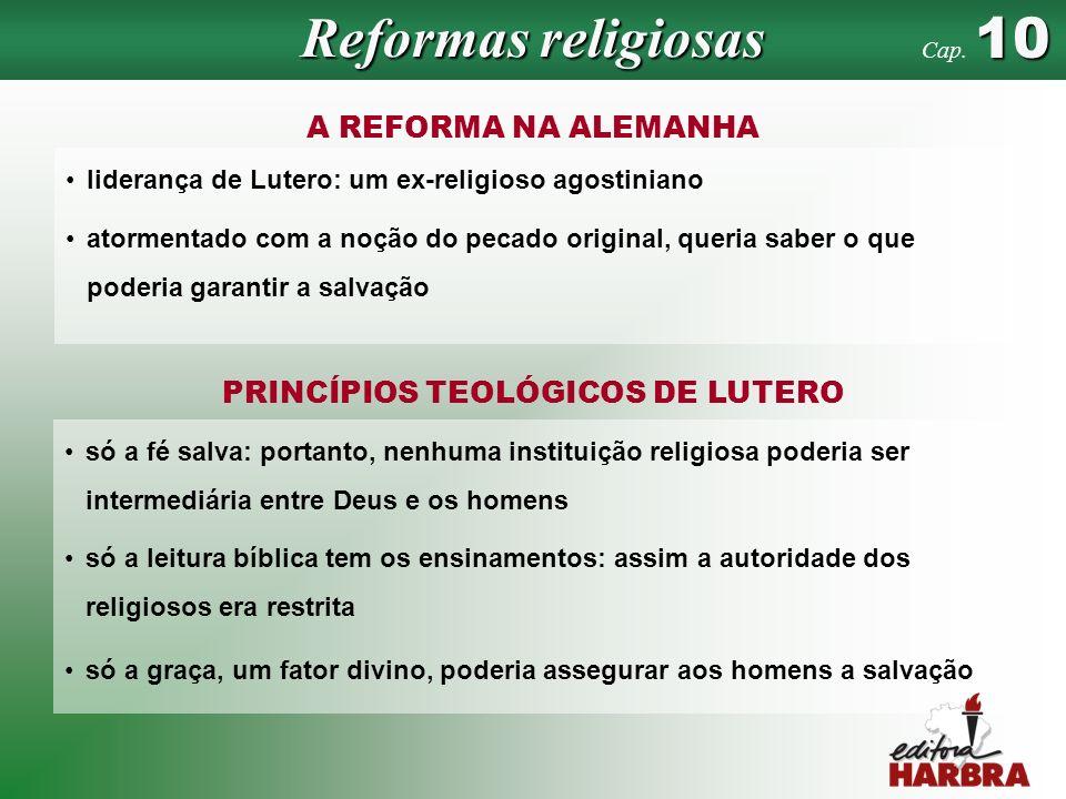 História Geral e do Brasil – 2.ª edição A REFORMA NA ALEMANHA só a fé salva: portanto, nenhuma instituição religiosa poderia ser intermediária entre D