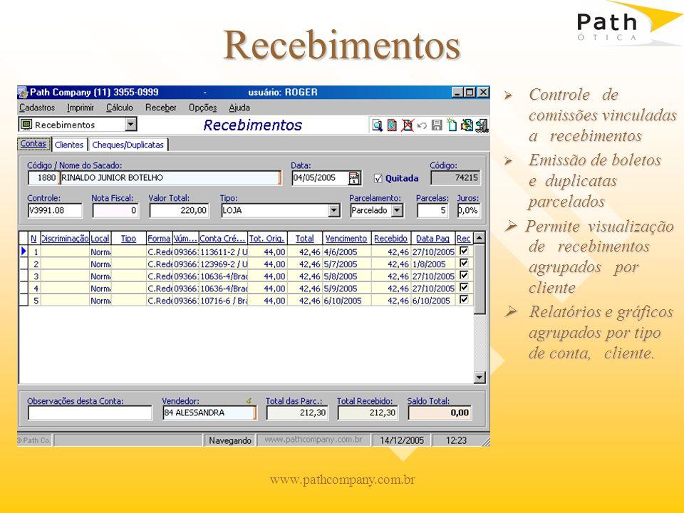 www.pathcompany.com.br Recebimentos Controle de comissões vinculadas a recebimentos Emissão de boletos e duplicatas parcelados Permite visualização de