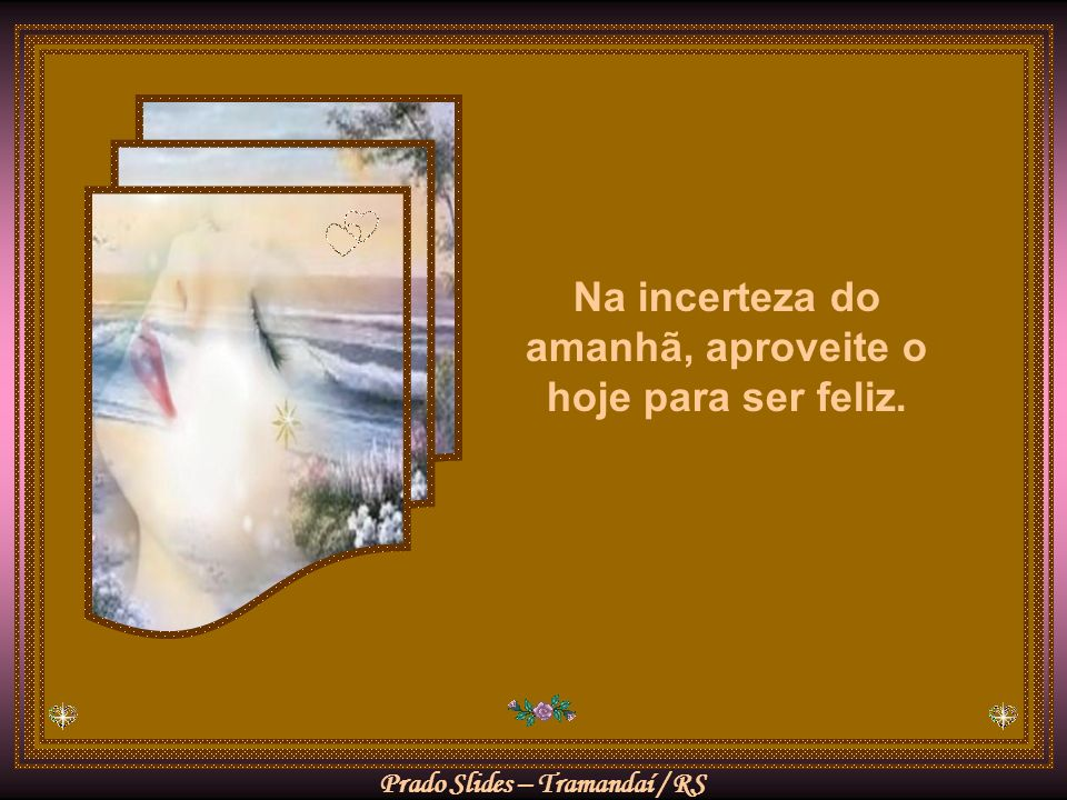 Prado Slides – Tramandaí / RS Saiba: A única fonte de felicidade está dentro de você, e deve ser repartida.