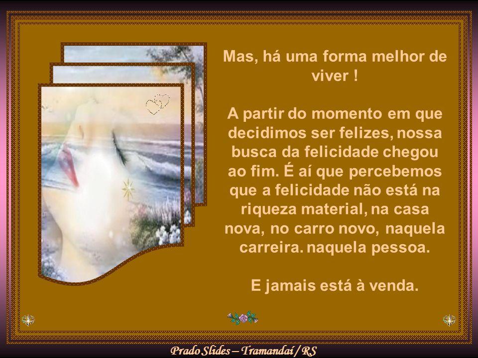 Prado Slides – Tramandaí / RS Nunca a lua está ao alcance da mão, nunca o fruto está maduro, nunca o vinho está no ponto.