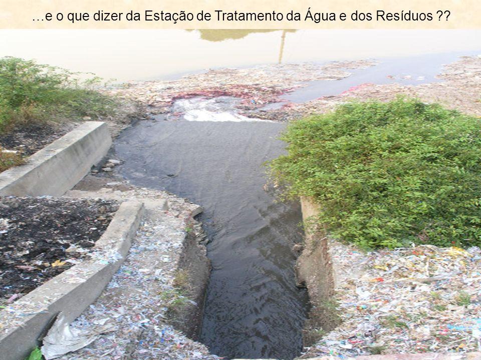 …e o que dizer da Estação de Tratamento da Água e dos Resíduos ??