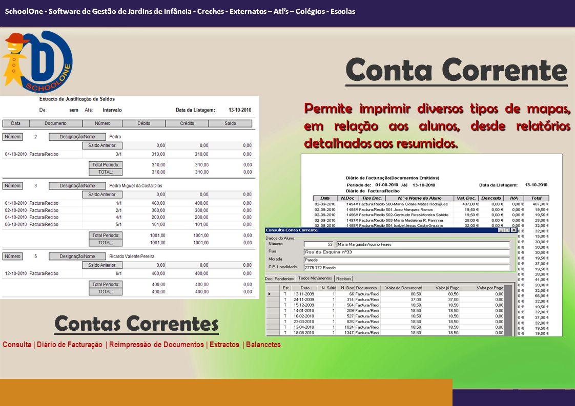 Contas Correntes Permite imprimir diversos tipos de mapas, em relação aos alunos, desde relatórios detalhados aos resumidos.