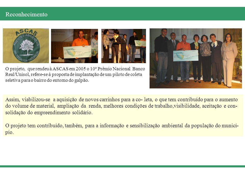O projeto, que rendeu à ASCAS em 2005 o 10º Prêmio Nacional Banco Real/Unisol, refere-se à proposta de implantação de um piloto de coleta seletiva par