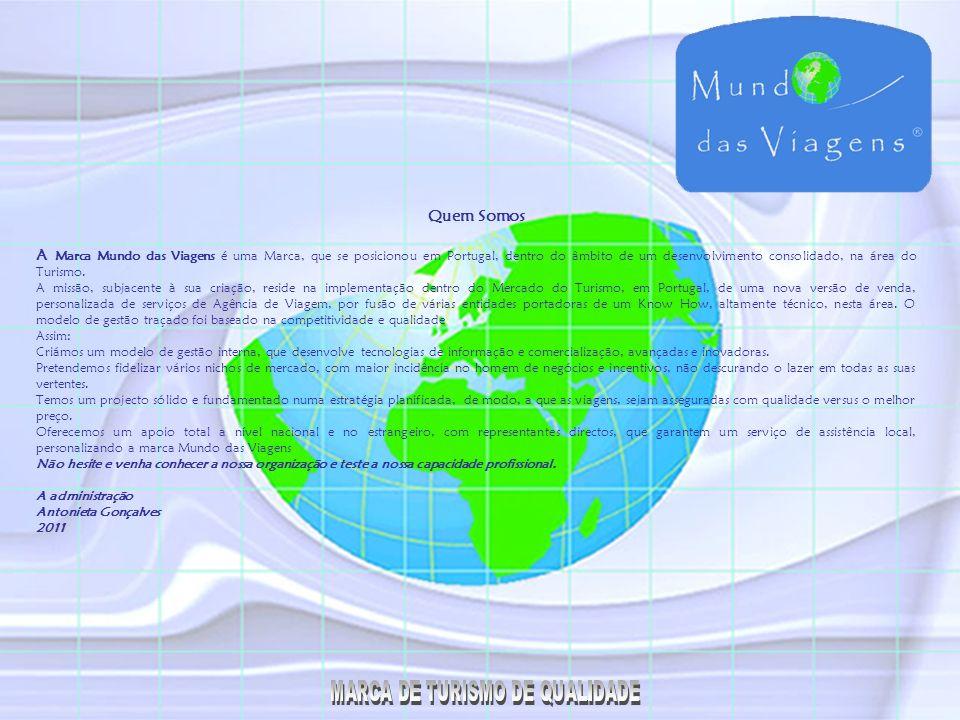 PORTFÓLIO 2011 A Marca Mundo das Viagens é Unipessoal de Antonieta Gonçalves www.mundodasviagens.com UM NEGÓCIO DE SUCESSO