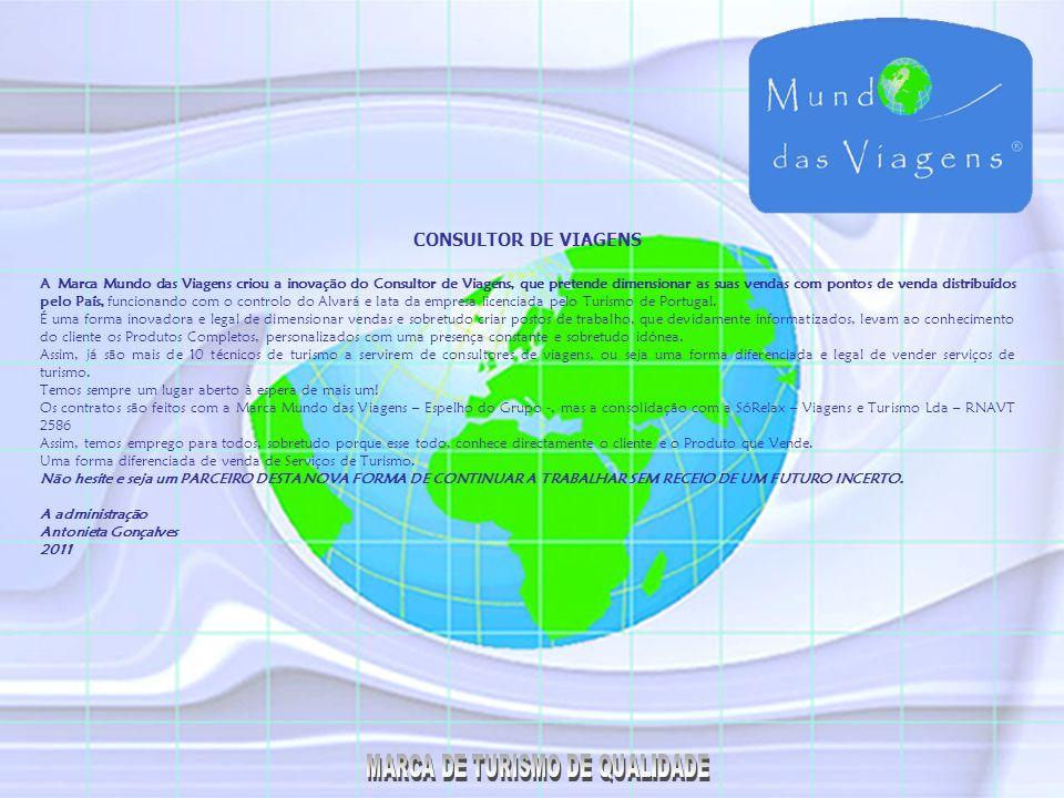 Quem Somos A Marca Mundo das Viagens é uma Marca, que se posicionou em Portugal, dentro do âmbito de um desenvolvimento consolidado, na área do Turismo.