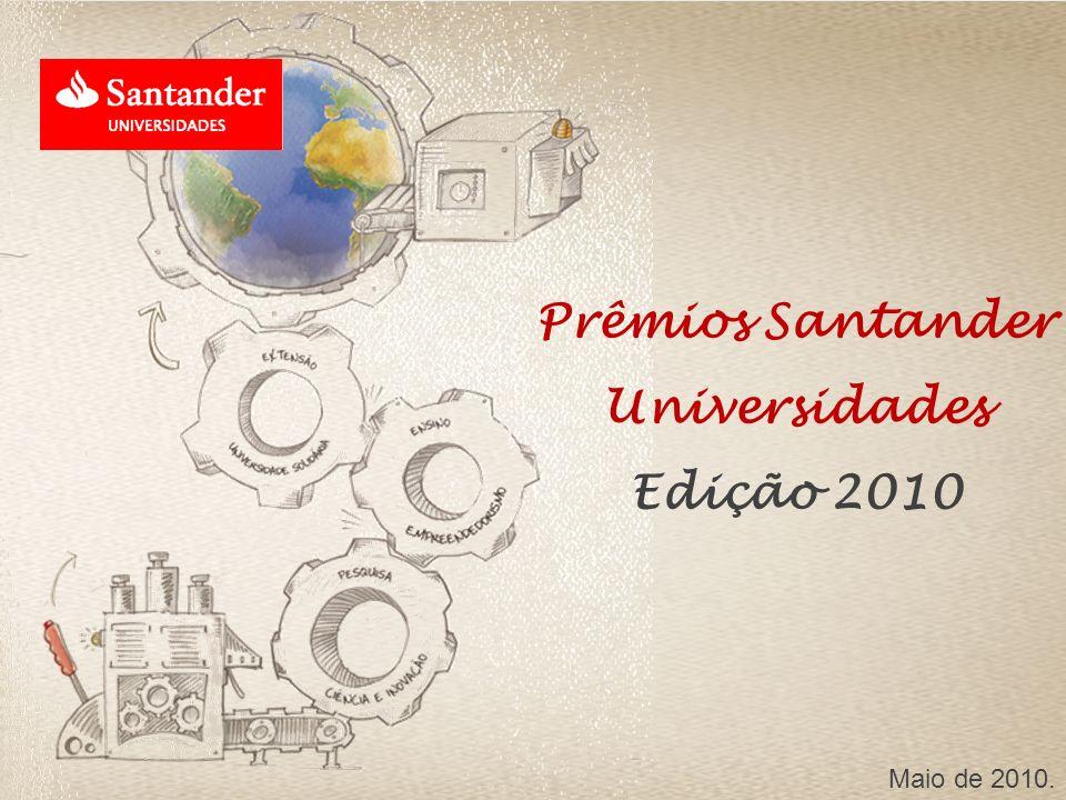 Prêmios Santander Universidades Edição 2010 Maio de 2010.