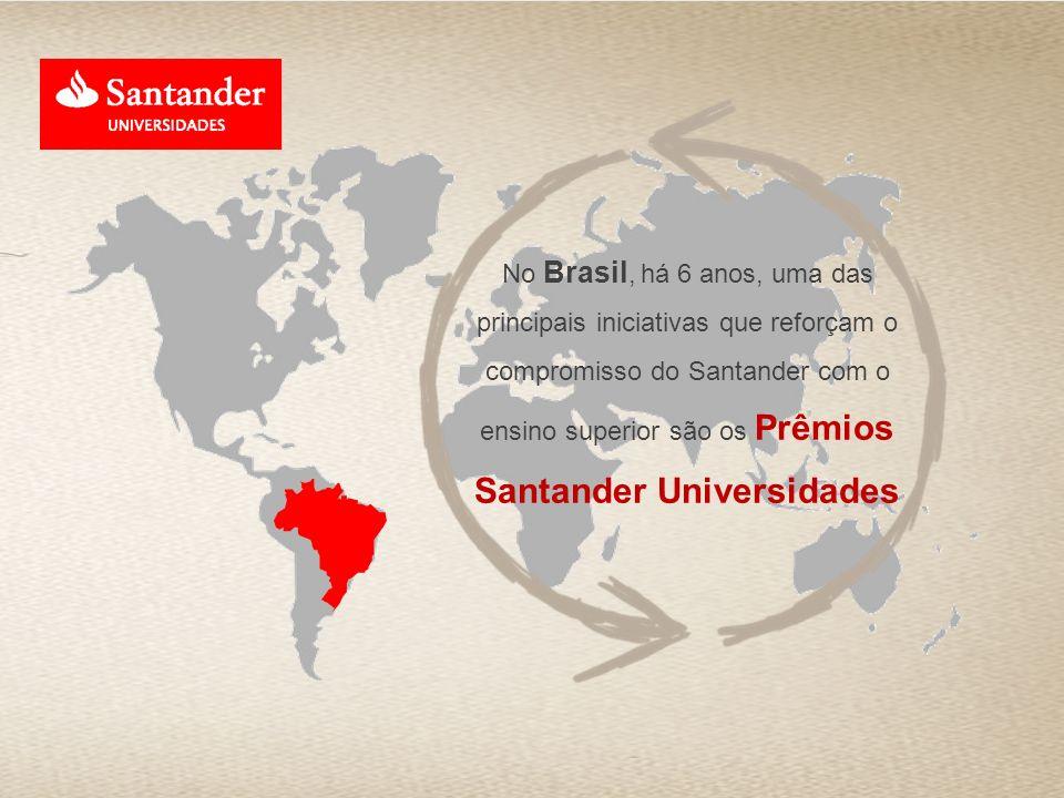 No Brasil, há 6 anos, uma das principais iniciativas que reforçam o compromisso do Santander com o ensino superior são os Prêmios Santander Universida