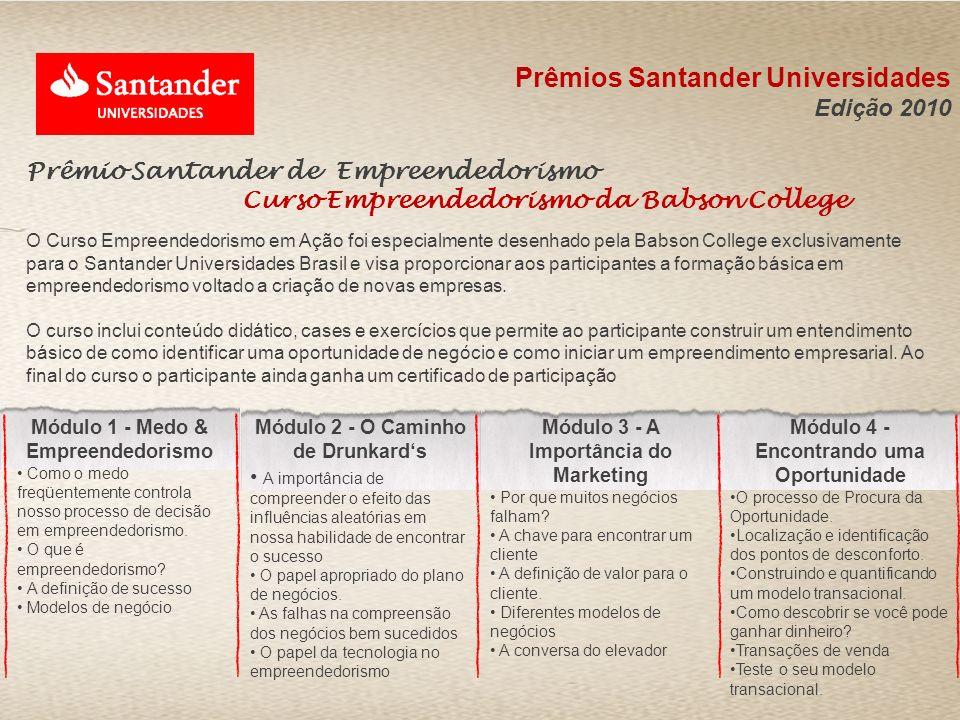 Prêmio Santander de Empreendedorismo Curso Empreendedorismo da Babson College O Curso Empreendedorismo em Ação foi especialmente desenhado pela Babson