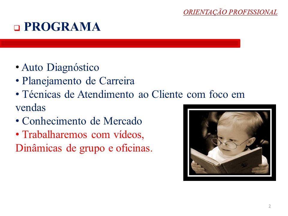 VENDAS APRESENTAÇÃOABORDAGEM RAPPORT APARÊNCIA PESSOAL 33 ORIENTAÇÃO PROFISSIONAL