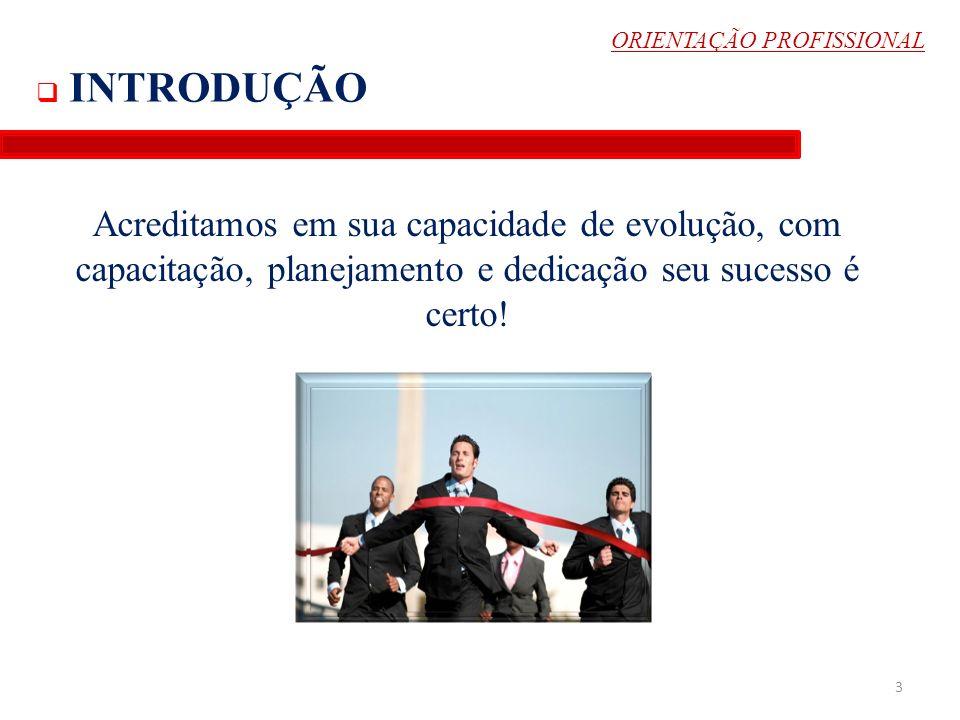 VENDAS ZONA DE RISCO X SITUAÇÃO DESEJADA FOCO BENEFÍCIOS APRESENTAÇÃOABORDAGEM RAPPORT APARÊNCIA PESSOAL 34 ORIENTAÇÃO PROFISSIONAL