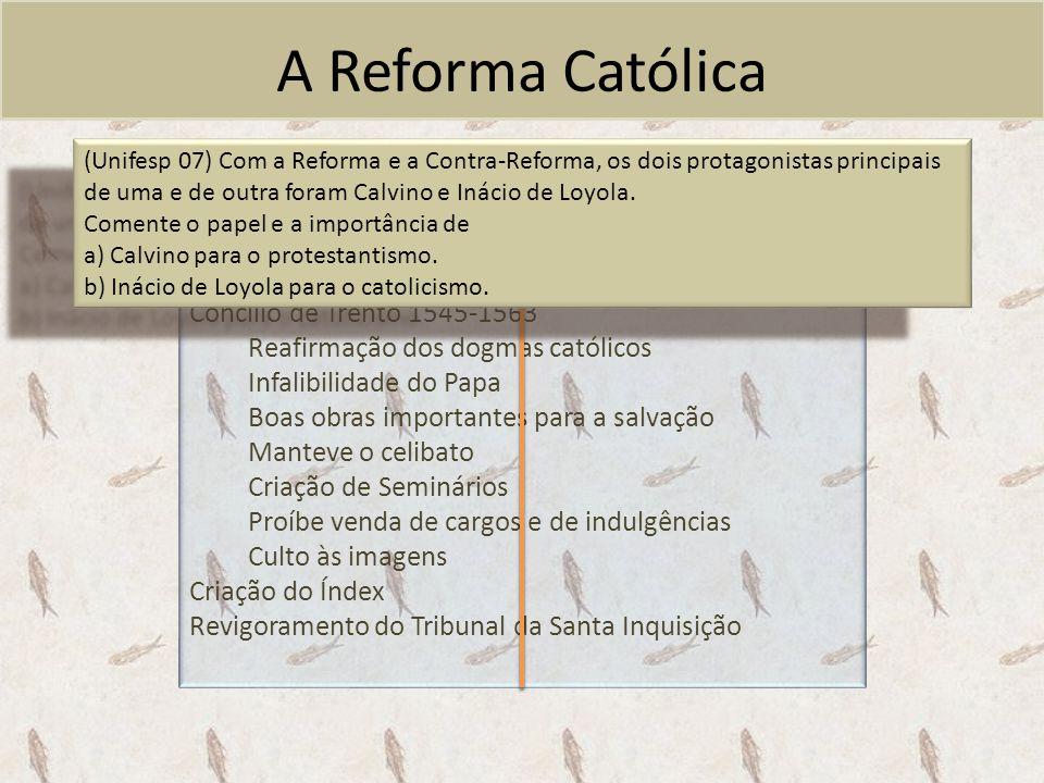 A Reforma Católica Criação da Companhia de Jesus, 1534 Formação dos