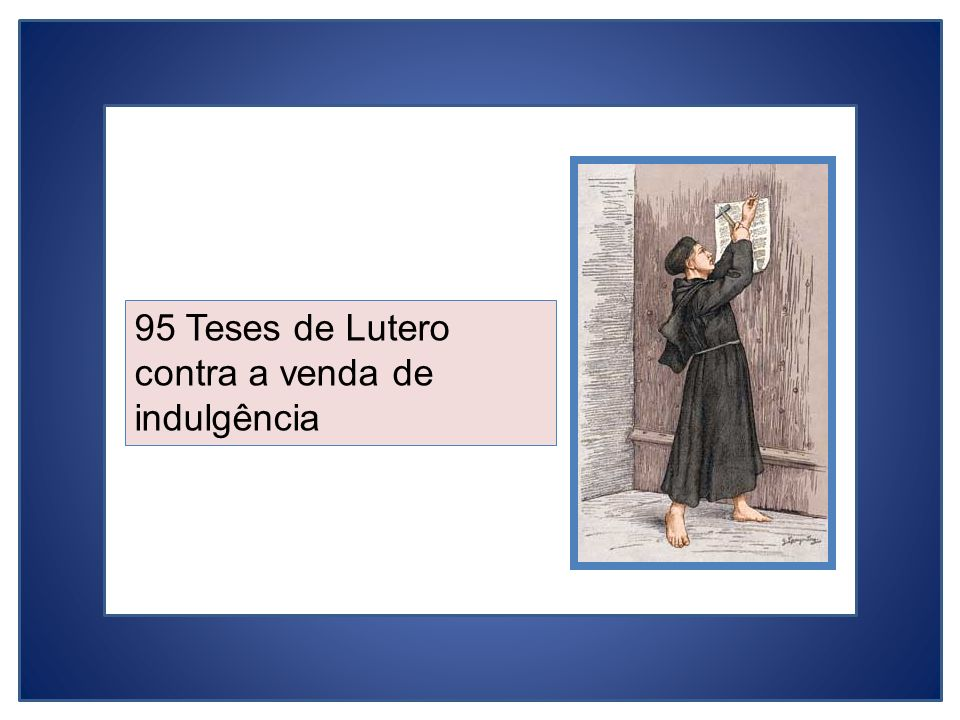 95 Teses de Lutero contra a venda de indulgência