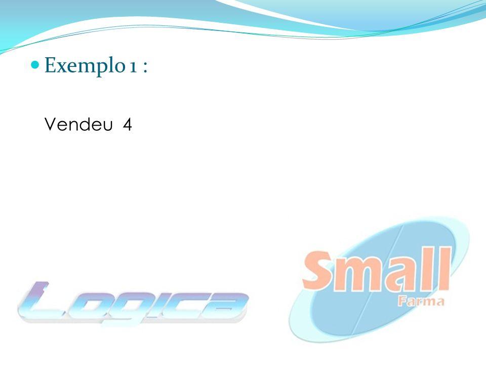 Exemplo 1 : Vendeu 4 ---->11,66 x 4