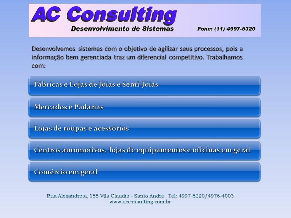 Rua Alexandreta, 155 Vila Claudio - Santo André Tel: 4997-5320/4976-4003 www.acconsulting.com.br