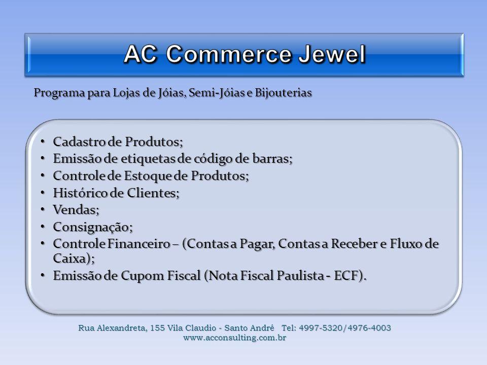 Programa para Lojas de Jóias, Semi-Jóias e Bijouterias Cadastro de Produtos;Cadastro de Produtos; Emissão de etiquetas de código de barras;Emissão de