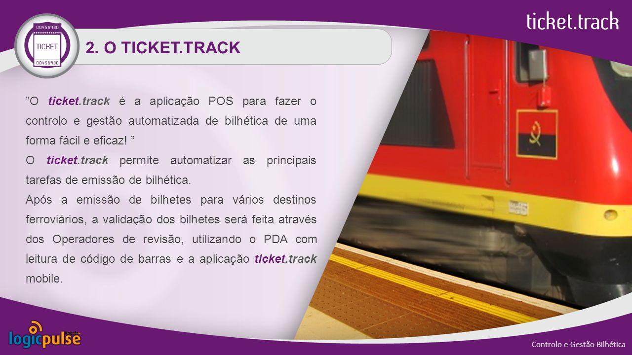 2. O TICKET.TRACK O ticket.track é a aplicação POS para fazer o controlo e gestão automatizada de bilhética de uma forma fácil e eficaz! O ticket.trac