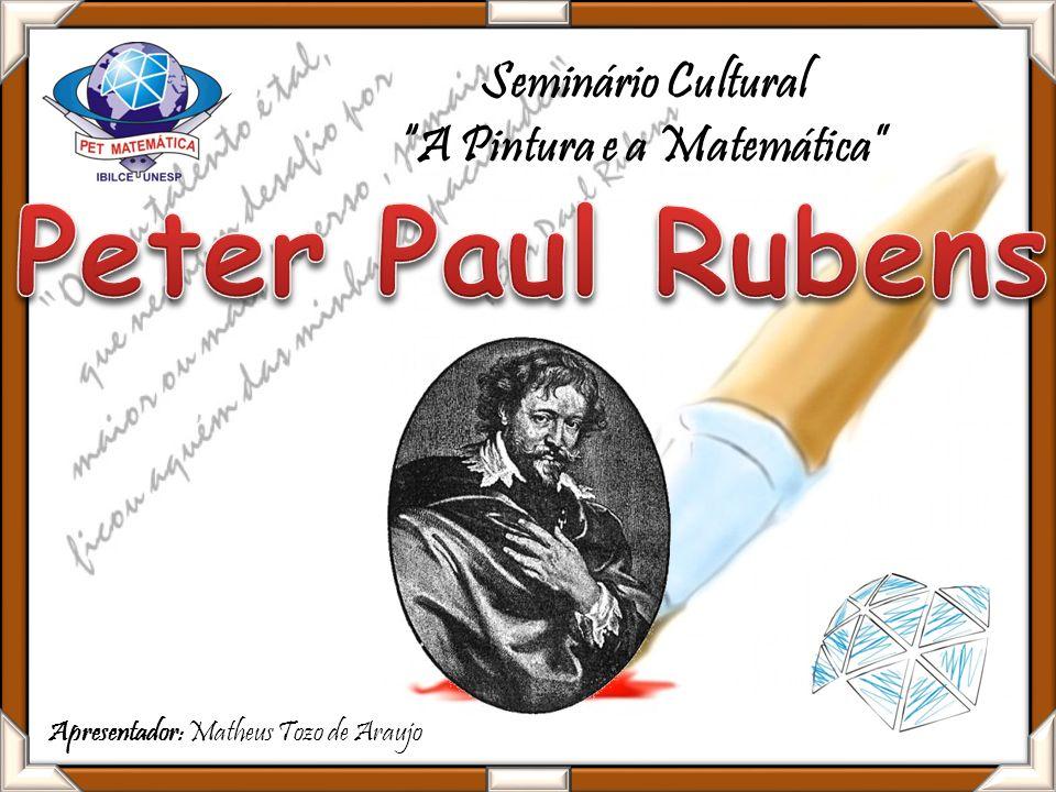 Seminário Cultural A Pintura e a Matemática Apresentador: Matheus Tozo de Araujo