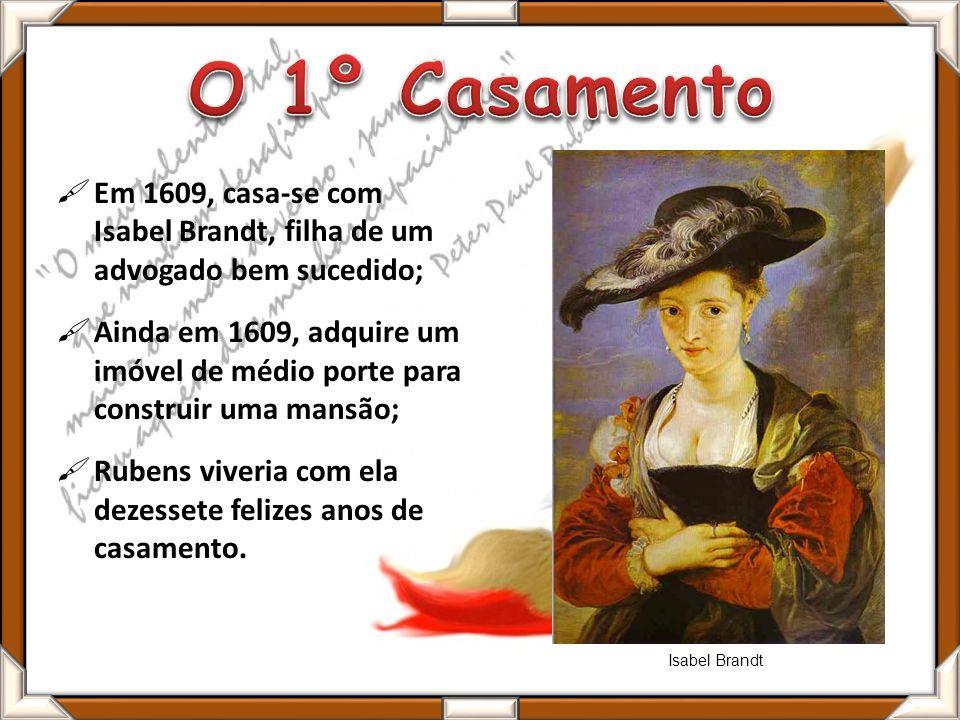 Em 1609, casa-se com Isabel Brandt, filha de um advogado bem sucedido; Ainda em 1609, adquire um imóvel de médio porte para construir uma mansão; Rubens viveria com ela dezessete felizes anos de casamento.