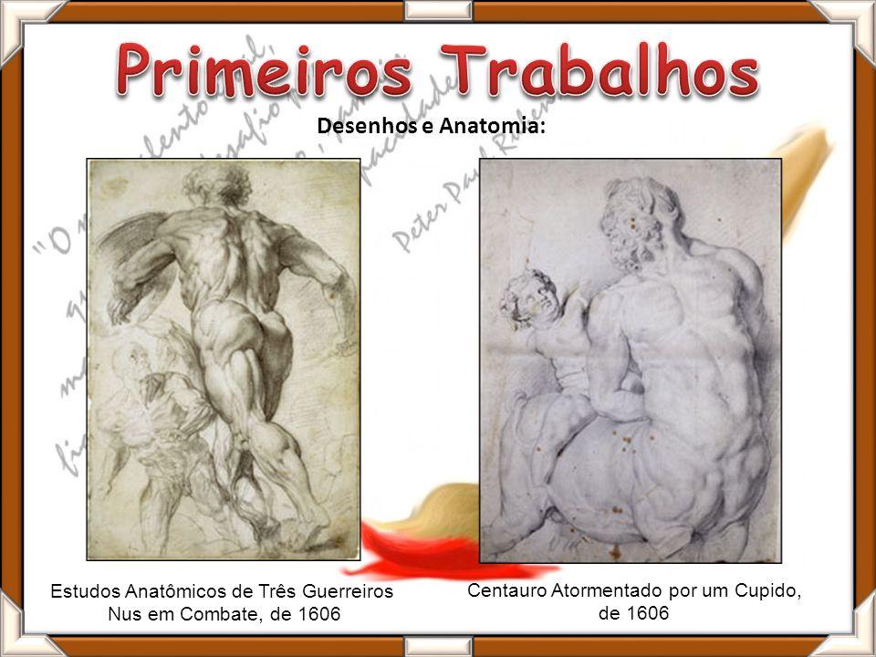 Estudos Anatômicos de Três Guerreiros Nus em Combate, de 1606 Desenhos e Anatomia: Centauro Atormentado por um Cupido, de 1606