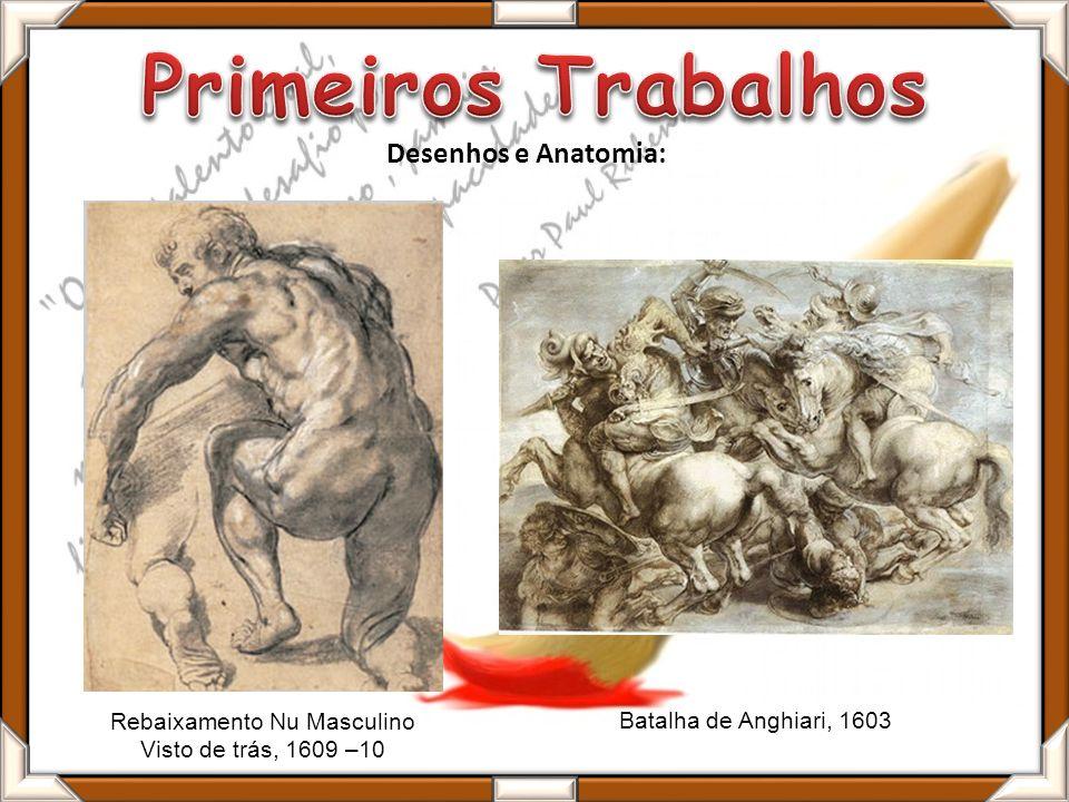 Rebaixamento Nu Masculino Visto de trás, 1609 –10 Desenhos e Anatomia: Batalha de Anghiari, 1603