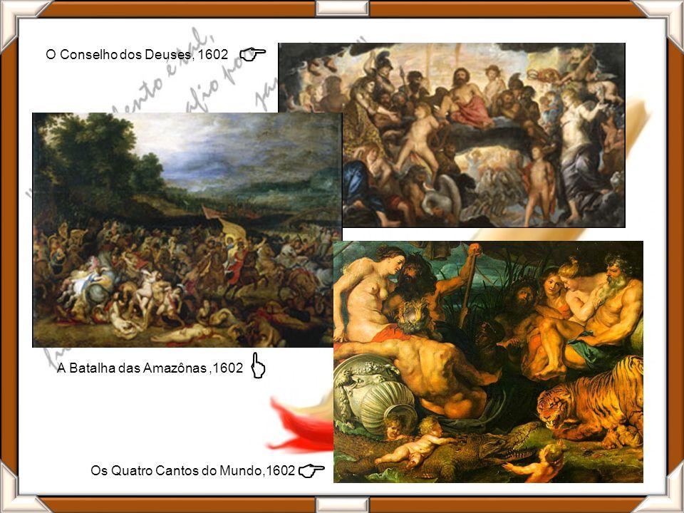 O Conselho dos Deuses, 1602 A Batalha das Amazônas,1602 Os Quatro Cantos do Mundo,1602