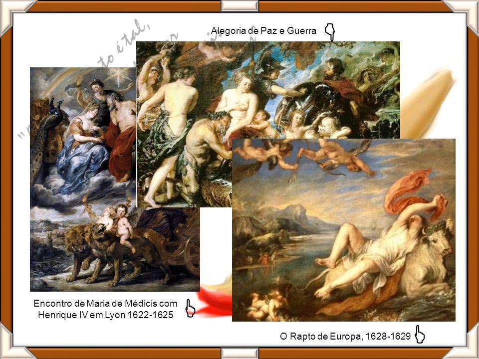 Encontro de Maria de Médicis com Henrique IV em Lyon 1622-1625 Alegoria de Paz e Guerra O Rapto de Europa, 1628-1629