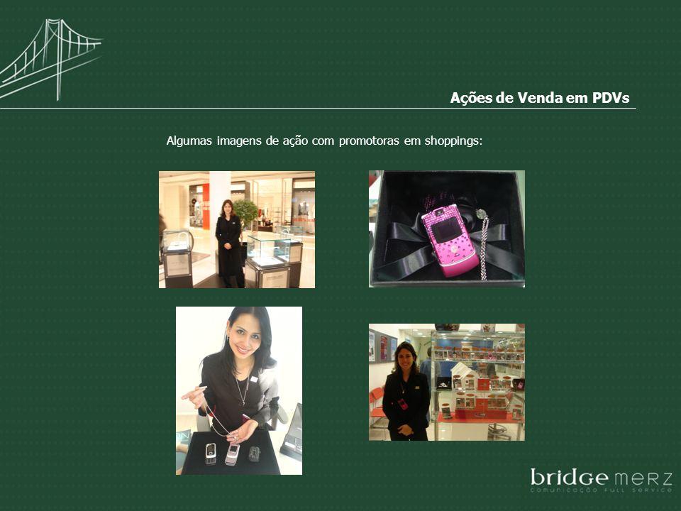 Algumas imagens de ação com promotoras em shoppings: Ações de Venda em PDVs