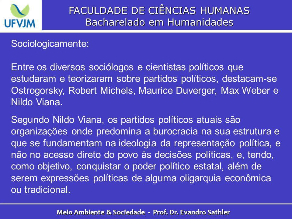 FACULDADE DE CIÊNCIAS HUMANAS Bacharelado em Humanidades Meio Ambiente & Sociedade - Prof. Dr. Evandro Sathler Sociologicamente: Entre os diversos soc
