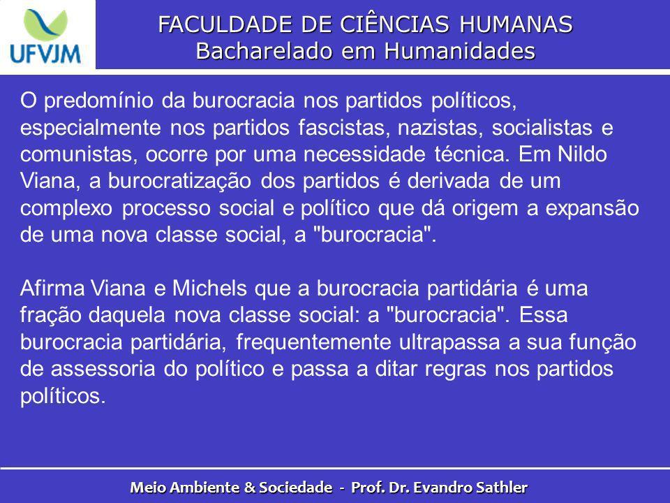 FACULDADE DE CIÊNCIAS HUMANAS Bacharelado em Humanidades Meio Ambiente & Sociedade - Prof. Dr. Evandro Sathler O predomínio da burocracia nos partidos