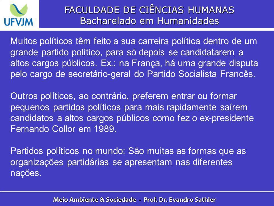 FACULDADE DE CIÊNCIAS HUMANAS Bacharelado em Humanidades Meio Ambiente & Sociedade - Prof. Dr. Evandro Sathler Muitos políticos têm feito a sua carrei