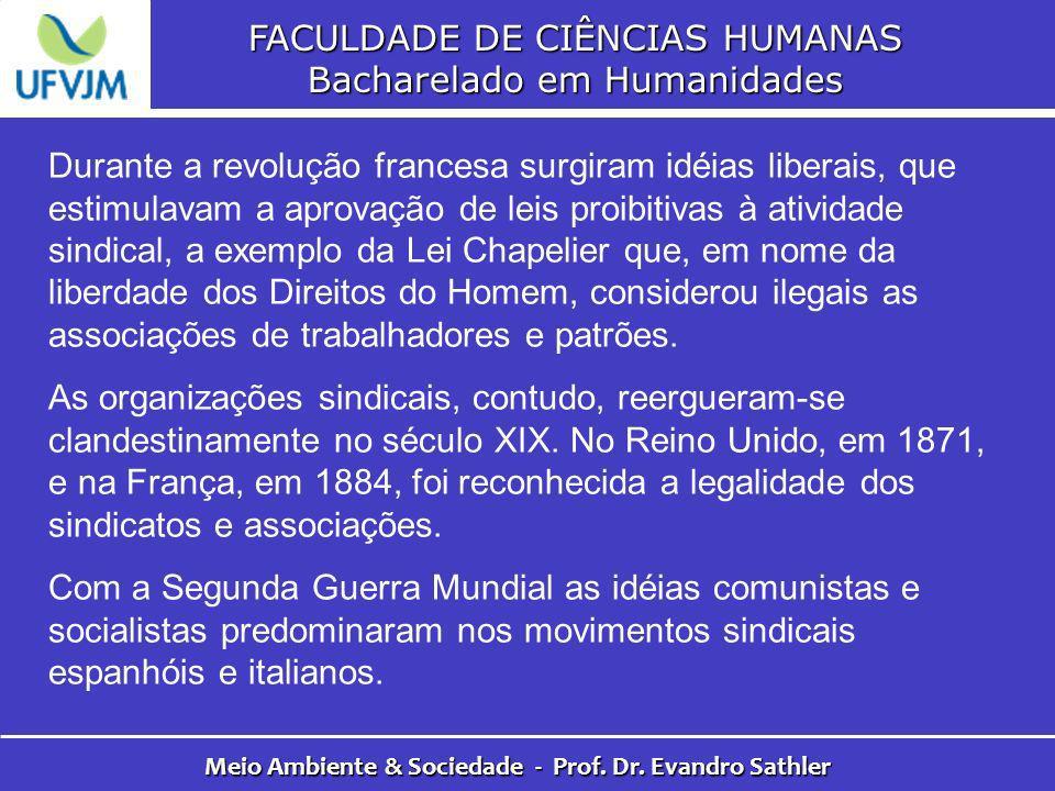 FACULDADE DE CIÊNCIAS HUMANAS Bacharelado em Humanidades Meio Ambiente & Sociedade - Prof. Dr. Evandro Sathler Durante a revolução francesa surgiram i