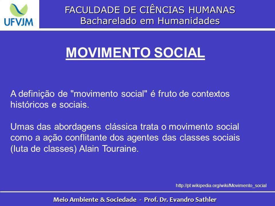 FACULDADE DE CIÊNCIAS HUMANAS Bacharelado em Humanidades Meio Ambiente & Sociedade - Prof. Dr. Evandro Sathler MOVIMENTO SOCIAL A definição de