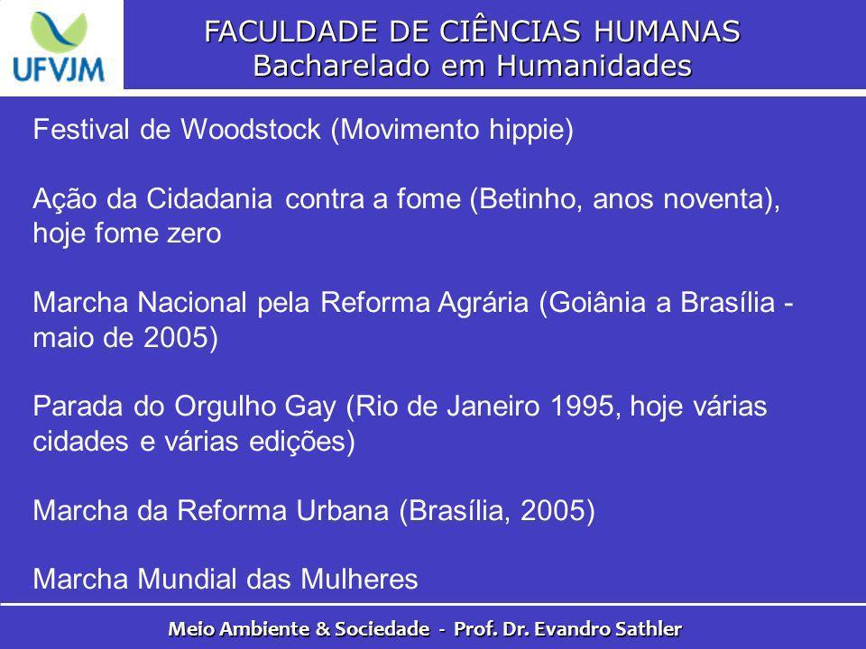 FACULDADE DE CIÊNCIAS HUMANAS Bacharelado em Humanidades Meio Ambiente & Sociedade - Prof. Dr. Evandro Sathler Festival de Woodstock (Movimento hippie
