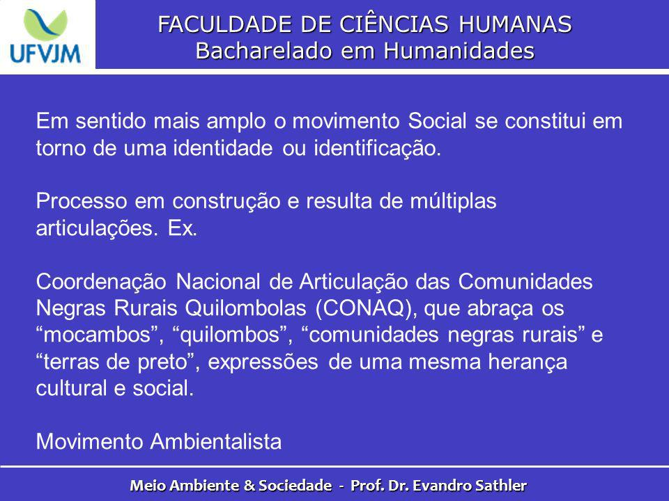 FACULDADE DE CIÊNCIAS HUMANAS Bacharelado em Humanidades Meio Ambiente & Sociedade - Prof. Dr. Evandro Sathler Em sentido mais amplo o movimento Socia
