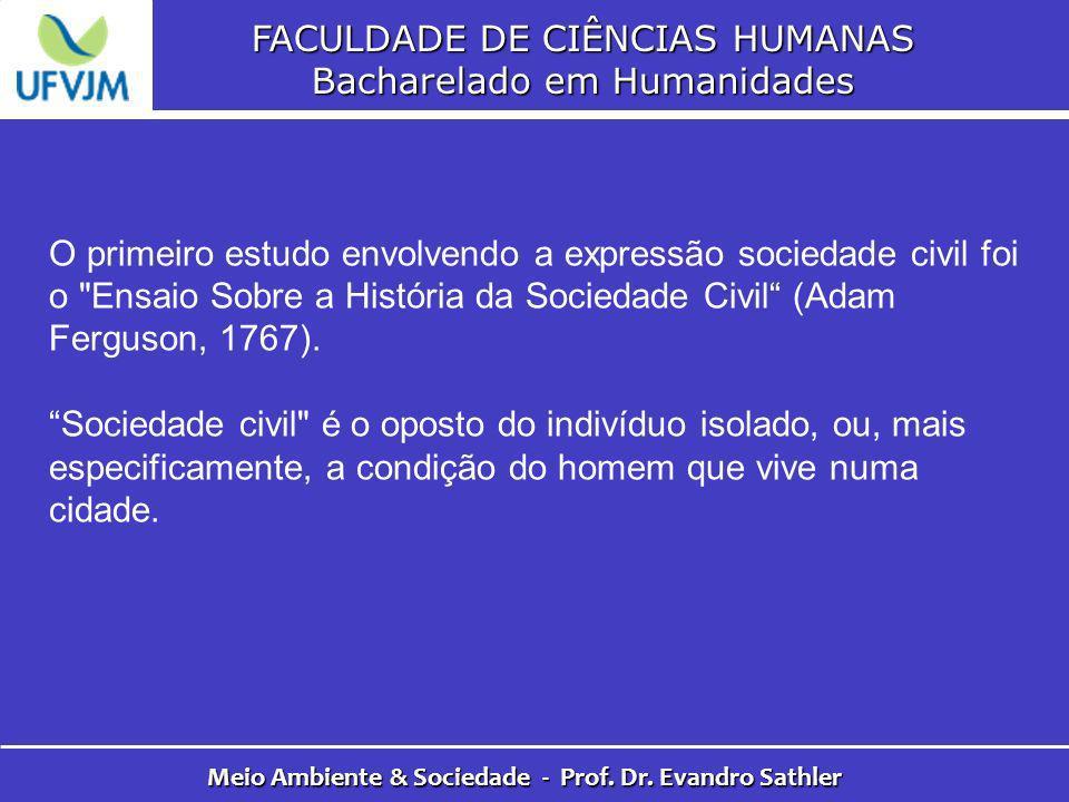 FACULDADE DE CIÊNCIAS HUMANAS Bacharelado em Humanidades Meio Ambiente & Sociedade - Prof. Dr. Evandro Sathler O primeiro estudo envolvendo a expressã