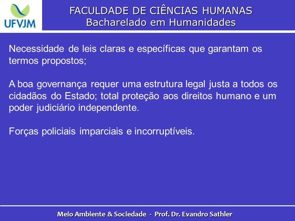 FACULDADE DE CIÊNCIAS HUMANAS Bacharelado em Humanidades Meio Ambiente & Sociedade - Prof. Dr. Evandro Sathler Necessidade de leis claras e específica