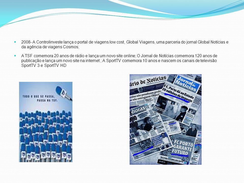 2008- A Controlinveste lança o portal de viagens low cost, Global Viagens, uma parceria do jornal Global Notícias e da agência de viagens Cosmos; A TS