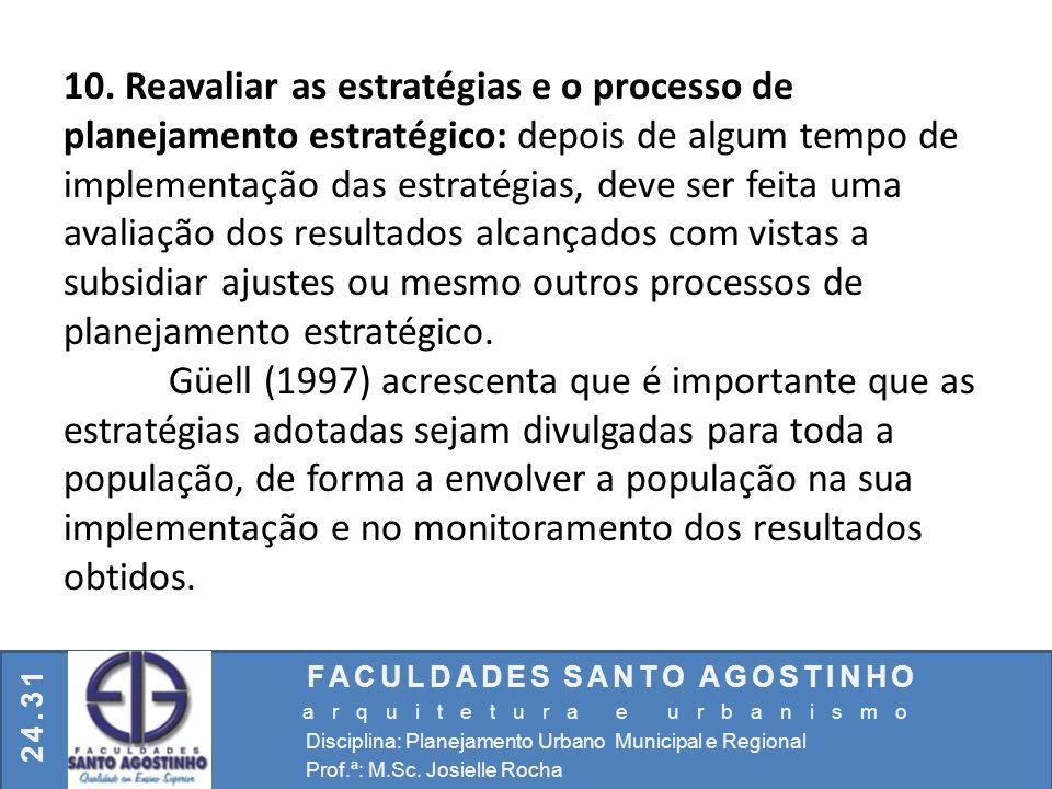 FACULDADES SANTO AGOSTINHO arquitetura e urbanismo Disciplina: Planejamento Urbano Municipal e Regional Prof.ª: M.Sc. Josielle Rocha 24.31 10. Reavali