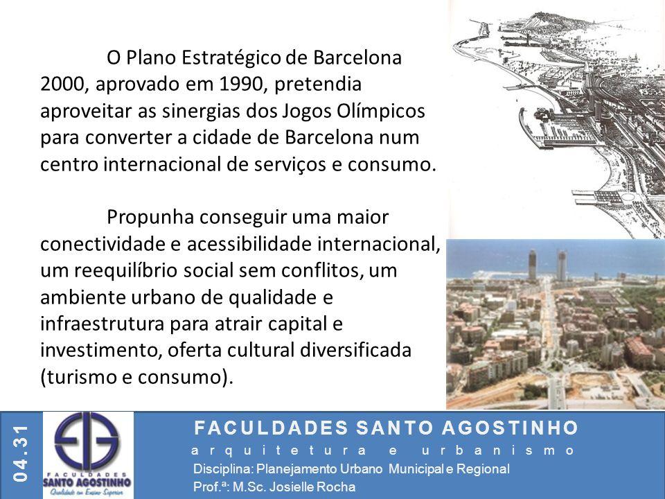 FACULDADES SANTO AGOSTINHO arquitetura e urbanismo Disciplina: Planejamento Urbano Municipal e Regional Prof.ª: M.Sc. Josielle Rocha 04.31 O Plano Est
