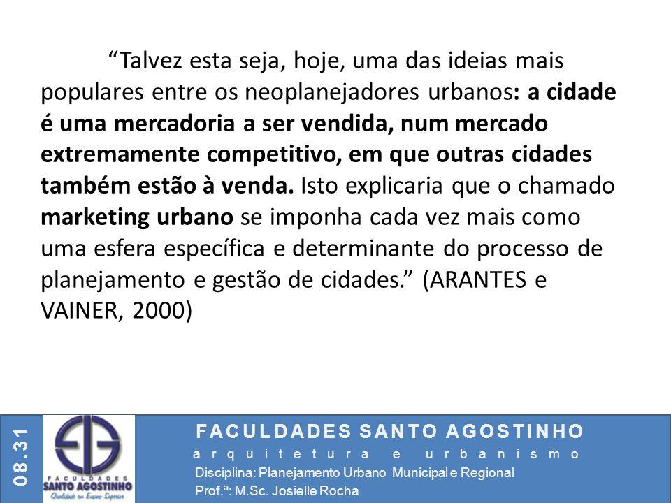 FACULDADES SANTO AGOSTINHO arquitetura e urbanismo Disciplina: Planejamento Urbano Municipal e Regional Prof.ª: M.Sc. Josielle Rocha 08.31 Talvez esta