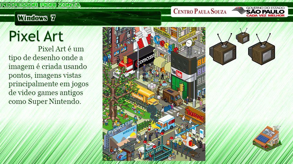 Pixel Art Pixel Art é um tipo de desenho onde a imagem é criada usando pontos, imagens vistas principalmente em jogos de video games antigos como Supe