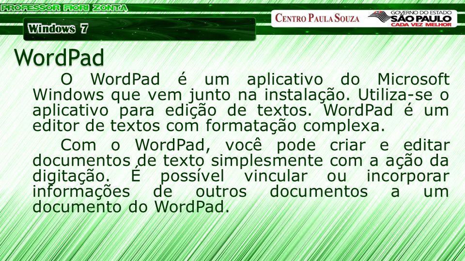 O WordPad é um aplicativo do Microsoft Windows que vem junto na instalação. Utiliza-se o aplicativo para edição de textos. WordPad é um editor de text